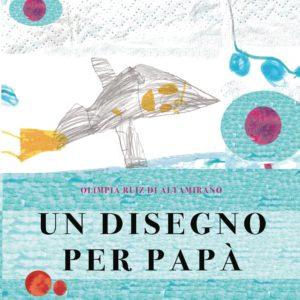 Copertina Un disegno per papà. - Libro per bambini