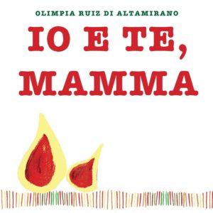 Libri per bambini. Io e te, mamma. Un libro da completare e regalare