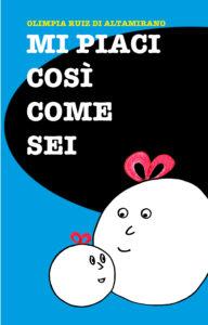 Libri per genitori e bambini: Mi piaci così come sei