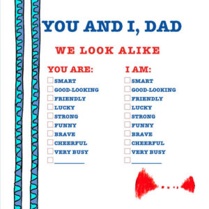 You and I, Dad. A special gift...
