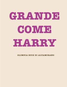 Grande come Harry. Un libro per sentirsi grandi...