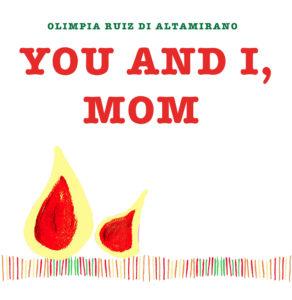 You and I, Mom