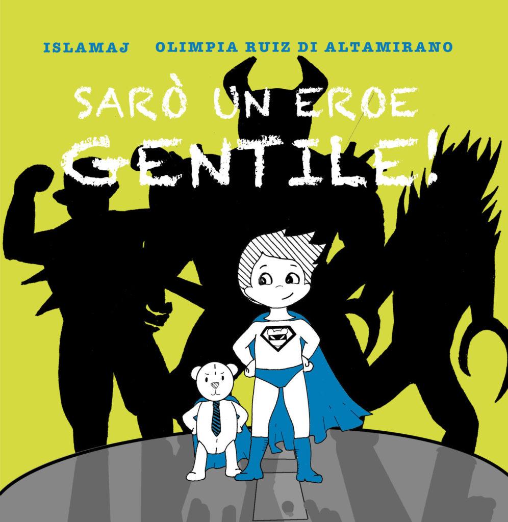 Sarò un ero gentile - Libro per bambini