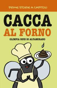 Prime storie a capitoli: Cacca alk forno