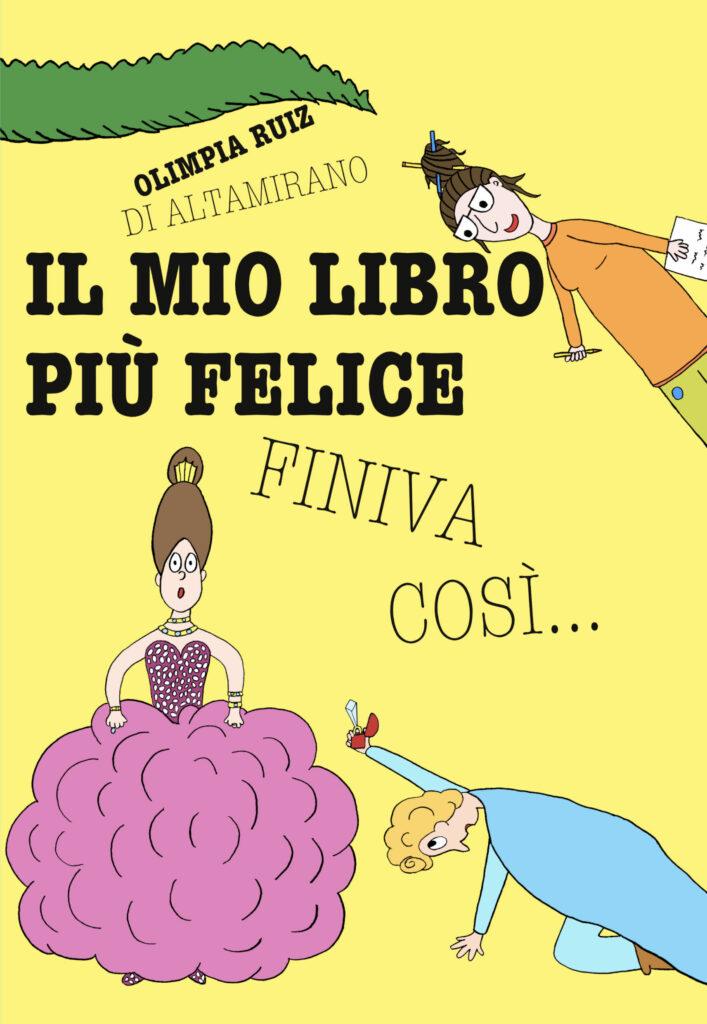 Il mio libro più felice finiva così... di Olimpia Ruiz di Altamirano