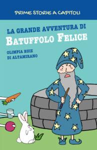 Prime storie a capitoli: La grande avventura di Batuffolo Felice